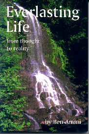 Everlasting Life: from thought to reality